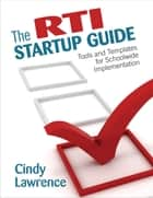 The RTI Startup Guide ebook by Cynthia (Cindy) A. Lawrence
