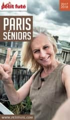 PARIS SENIORS 2017/2018 Petit Futé eBook by Dominique Auzias, Jean-Paul Labourdette
