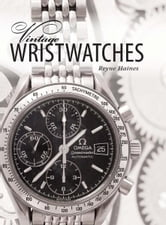 Vintage Wristwatches ebook by Reyne Haines