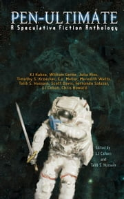 Pen-Ultimate: A Speculative Fiction Anthology ebook by LJ Cohen