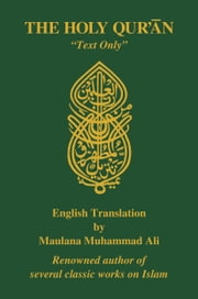 "The Holy Quran, English Translation, ""Text Only"" ebook by Maulana Muhammad Ali"