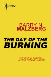 The Day of the Burning ebook by Barry N. Malzberg