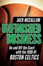 Unfinished Business ebook by Jack McCallum