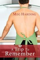 A Trip to Remember ebook by Meg Harding