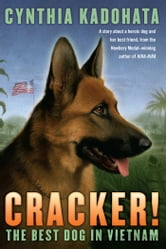 Cracker! - The Best Dog in Vietnam ebook by Cynthia Kadohata