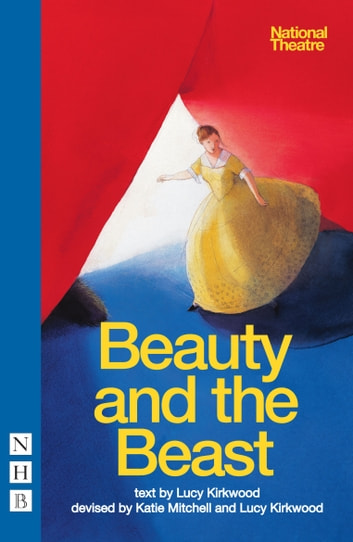 Beauty and the Beast (NHB Modern Plays) ebook by Lucy Kirkwood