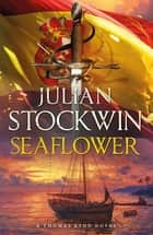 Seaflower - Thomas Kydd 3 ebook by Julian Stockwin