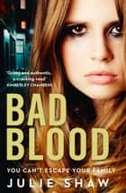 Bad Blood (Tales of the Notorious Hudson Family, Book 5) ebook by Julie Shaw