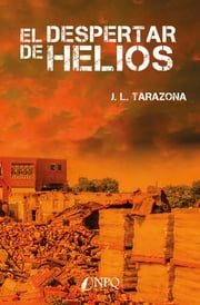 El despertar de Helios ebook by Jose Luis Tarazona