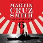 December 6 - A Novel audiobook by Martin Cruz Smith