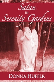 Satan in Serenity Gardens ebook by Donna Huffer