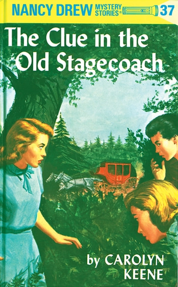 Nancy Drew 37: The Clue in the Old Stagecoach ebook by Carolyn Keene