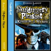 Kingdom of the Wicked (Skulduggery Pleasant, Book 7) audiobook by Derek Landy
