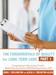 The Fundamentals of Quality for Long Term Care - Part 1 ebook by Nora Wellington