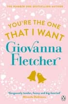 You're the One That I Want ebook by Giovanna Fletcher