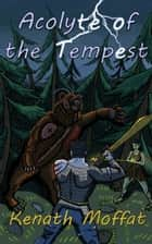 Acolyte of the Tempest ebook by Kenath Moffat