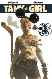 Tank Girl: Two Girls One Tank #1 ebook by Alan Martin,Brett Parson,Tom Williams,Andrew Leung