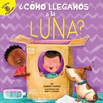 ¿Cómo llegamos a la Luna? - How Do We Get to the Moon? eBook by Robert Rosen