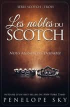 Les nobles du scotch - Scotch, #3 ebook by Penelope Sky