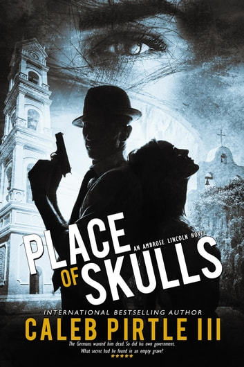 Place of Skulls ebook by III Caleb Pirtle