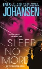 Sleep No More - An Eve Duncan Novel ebook by Iris Johansen