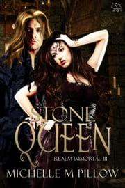 Stone Queen - Realm Immortal, #3 ebook by Michelle M. Pillow