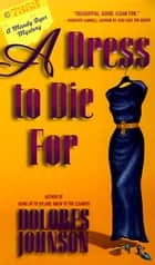 A Dress to Die For - A Mandy Dyer Mystery ebook by Dolores Johnson