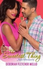 The Sweetest Thing ebook by Deborah Fletcher Mello