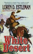 White Desert - A Page Murdock Novel ebook by Loren D. Estleman