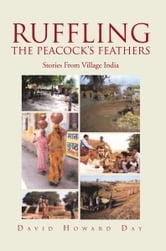 RUFFLING THE PEACOCK'S FEATHERS ebook by David Howard Day