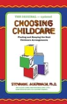 Choosing Childcare ebook by Stevanne Auerbach