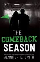The Comeback Season ebook by Jennifer E. Smith