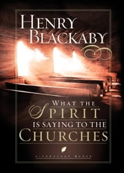 What the Spirit Is Saying to the Churches ebook by Henry Blackaby