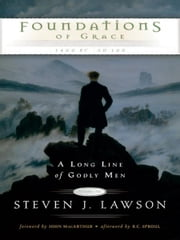 Foundations of Grace ebook by Steven J. Lawson
