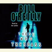 Those Who Trespass - A Novel of Television and Murder audiobook by Bill O'Reilly