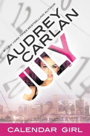 July - Calendar Girl Book 7 ebook by Audrey Carlan