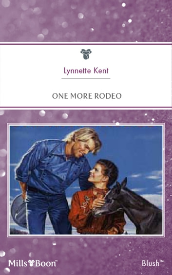 One More Rodeo eBook by Lynnette Kent