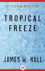 Tropical Freeze ebook by James W. Hall