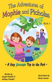 The Adventures of Mophie and Picholas - A Very Strange Trip to the Park ebook by Joseph Pandolfi, Anthony Pandolfi