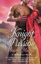 Knight of Passion ebook by Margaret Mallory