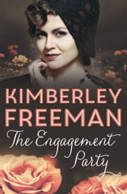 The Engagement Party ebook by Kimberley Freeman