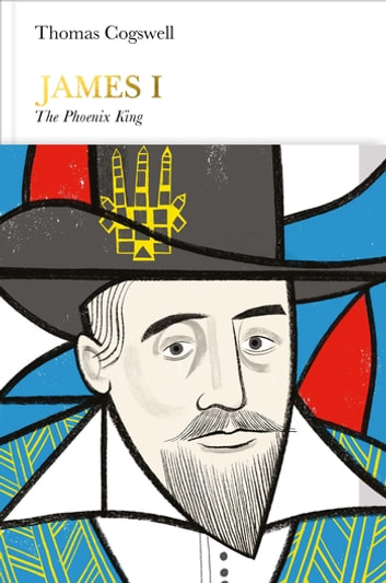 James I (Penguin Monarchs) - The Phoenix King ebook by Thomas Cogswell