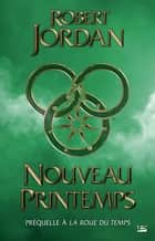 Nouveau printemps ebook by Robert Jordan,Jean Claude Mallé