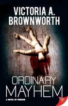 Ordinary Mayhem ebook by Victoria Brownworth