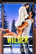 Wilder - The Wild Ones, #3 eBook by C.M. Owens