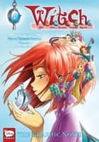 W.I.T.C.H.: The Graphic Novel, Part II. Nerissa's Revenge, Vol. 1 ebook by Disney