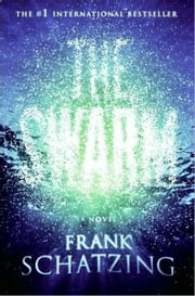 The Swarm - A Novel ebook by Frank Schatzing