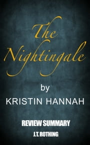 The Nightingale by Kristin Hannah - Review summary ebook by J.T. Rothing