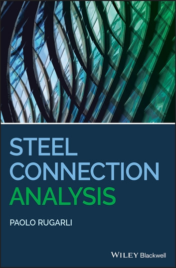 Steel connection analysis ebook di paolo rugarli 9781119303534 steel connection analysis ebook by paolo rugarli fandeluxe Gallery