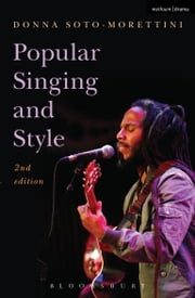Popular Singing and Style - 2nd edition ebook by Donna Soto-Morettini